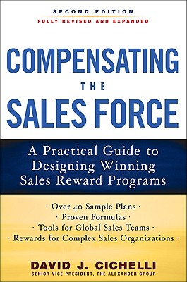 Compensating the Sales Force By Cichelli, David J.