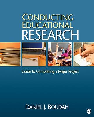 Conducting Educational Research By Boudah, Daniel J., Ph.d.