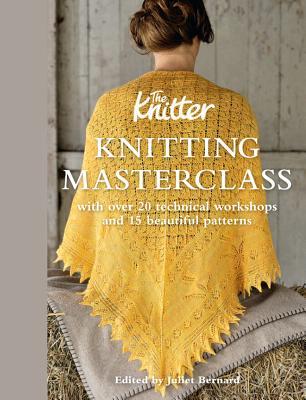 Knitting Masterclass By The Knitter (COR)/ Bernard, Juliet (EDT)