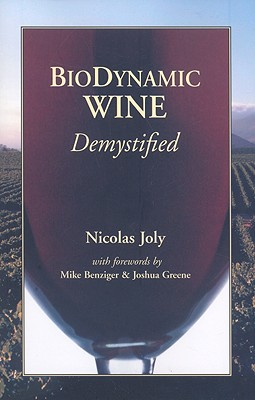 Biodynamic Wine, Demystified By Joly, Nicholas