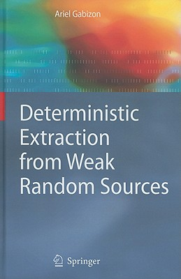 Deterministic Extraction from Weak Random Sources By Gabizn, Ariel